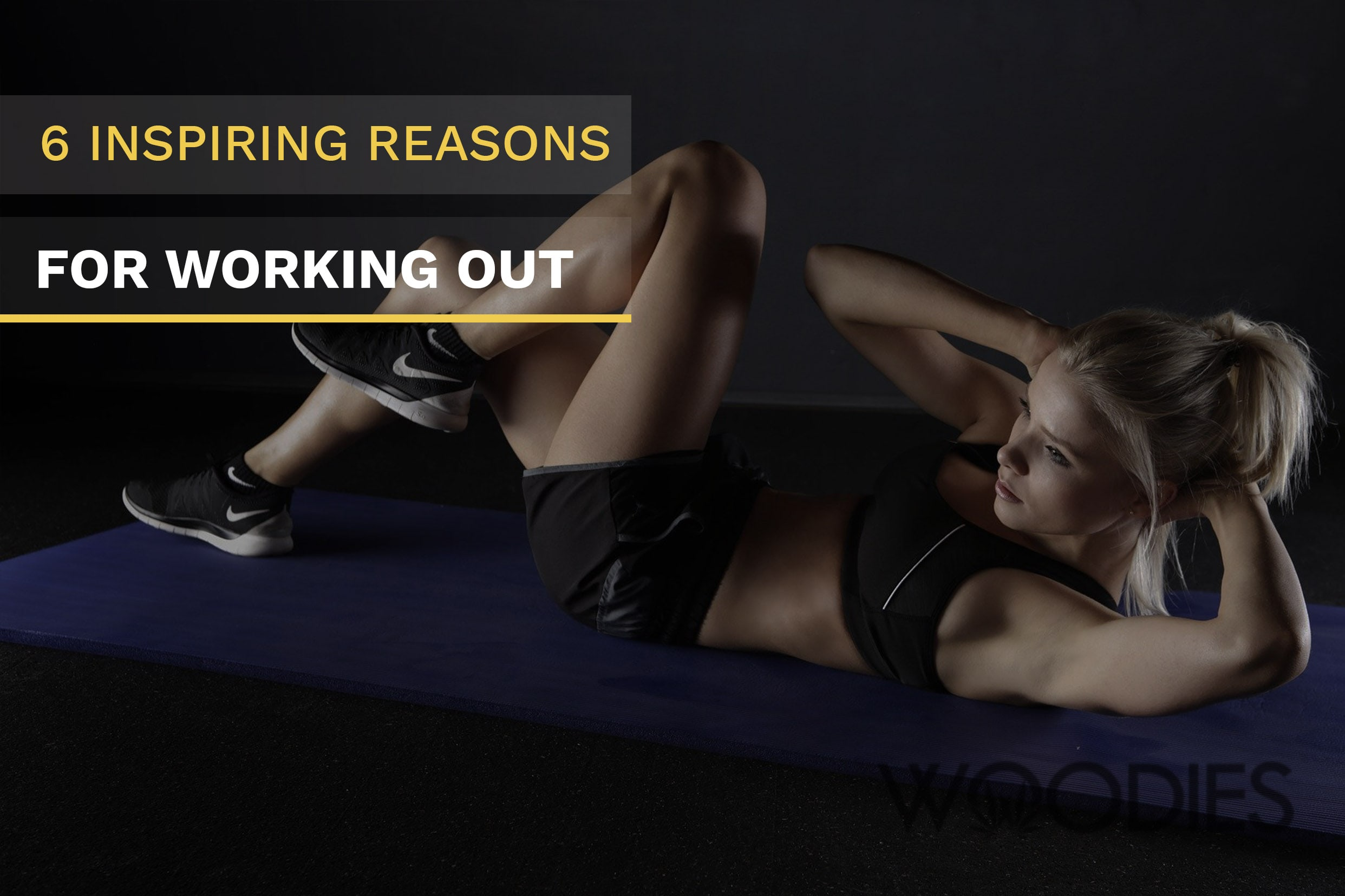 Benefits of Exercise; 6 inspiring reasons for working out